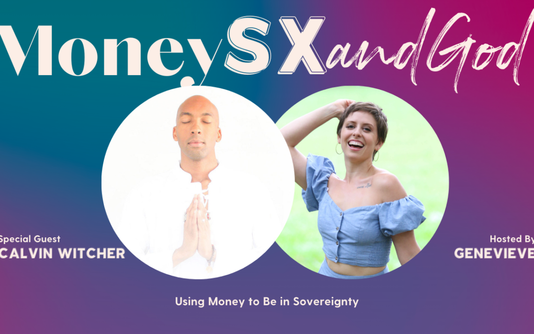 Using Money to Be in Sovereignty with Calvin Witcher